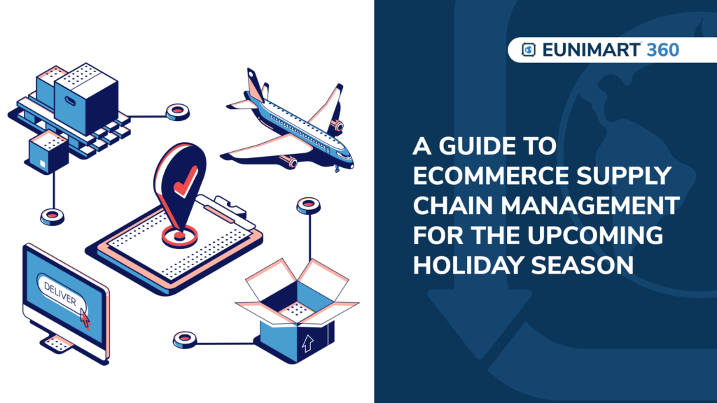 A guide to eCommerce Supply Chain Management for the upcoming Holiday Season