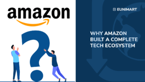 why amazon built a tech ecosystem